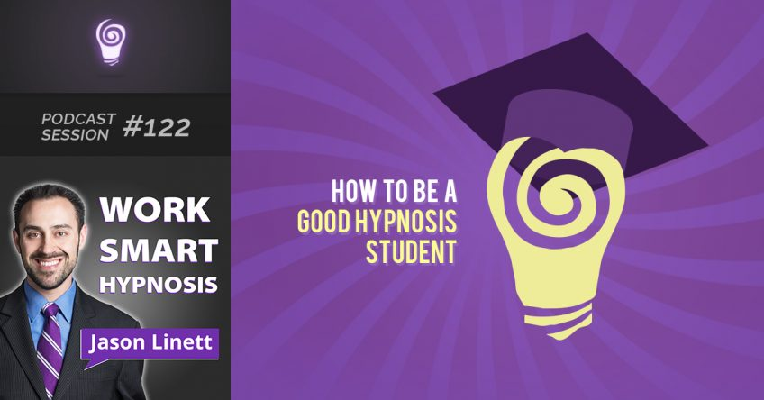 Session #122 – How to Be a Good Hypnosis Student