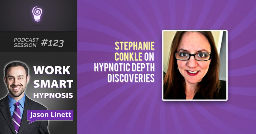 Session #123 – Stephanie Conkle on Hypnotic Depth Discoveries