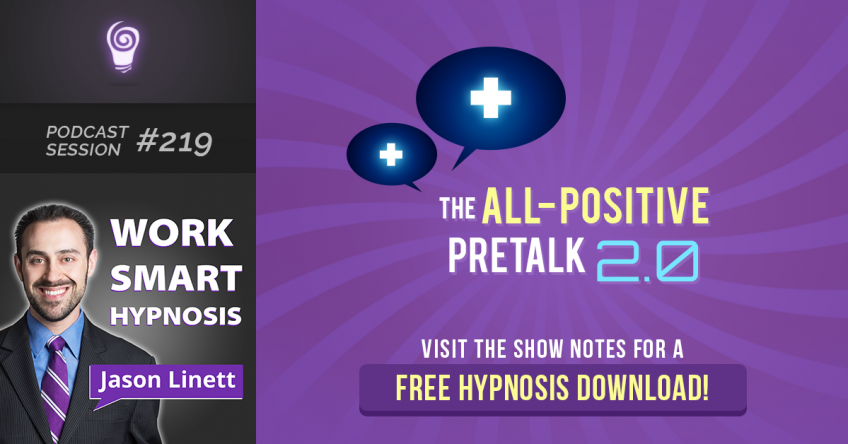 Session #219 – The All-Positive Pretalk 2.0