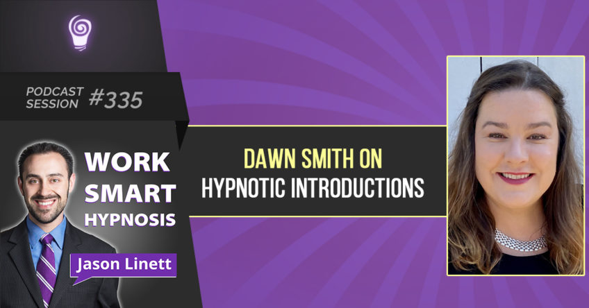 Session #335 – Dawn Smith on Hypnotic Introductions